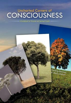 Uncharted Corners of Consciousness: A Guidebook for Personal and Spiritual Growth (Hardback)