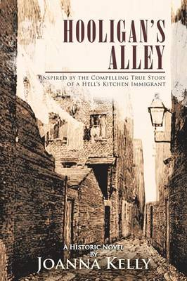Hooligan's Alley: Inspired by the Compelling True Story of a Hell's Kitchen Immigrant (Paperback)