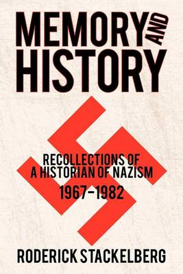 Memory and History: Recollections of a Historian of Nazism, 1967-1982 (Paperback)