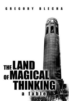 The Land of Magical Thinking: A Fable (Hardback)