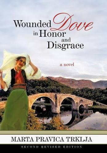 Wounded Dove in Honor and Disgrace (Hardback)