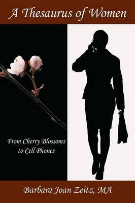 A Thesaurus of Women: From Cherry Blossoms to Cell Phones (Paperback)