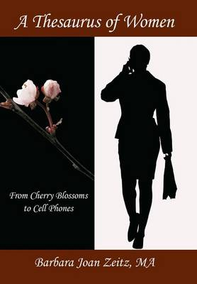 A Thesaurus of Women: From Cherry Blossoms to Cell Phones (Hardback)