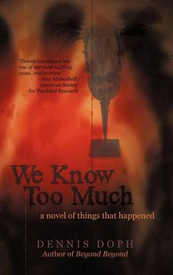 We Know Too Much: A Novel of Things That Happened (Hardback)