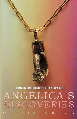 Angelica's Discoveries: Romance and Journey to the New World (Paperback)