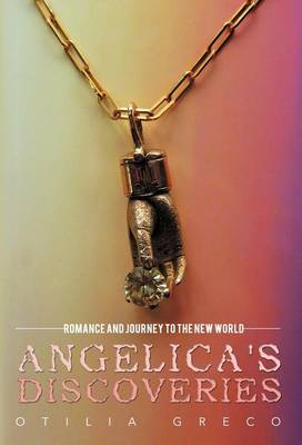Angelica's Discoveries: Romance and Journey to the New World (Hardback)
