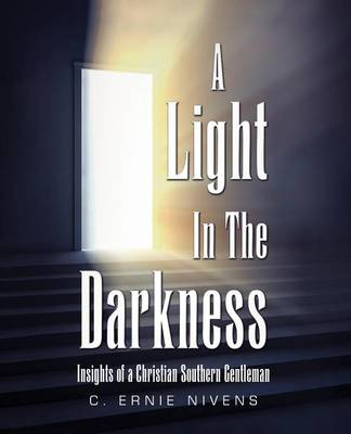 A Light in the Darkness: Insights of a Christian Southern Gentleman (Paperback)