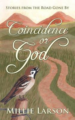 Coincidence or God: Stories from the Road Gone by (Paperback)