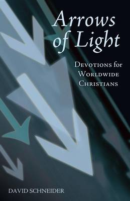 Arrows of Light: Devotions for Worldwide Christians (Paperback)