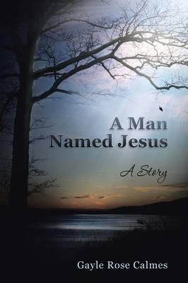 A Man Named Jesus: A Story (Paperback)