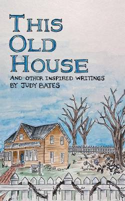 This Old House: And Other Inspired Writings (Paperback)