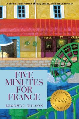 Five Minutes for France: A Scenic Travel Memoir of Fear, Escape, and Lost Underwear (Paperback)