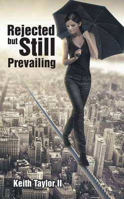 Rejected But Still Prevailing (Paperback)
