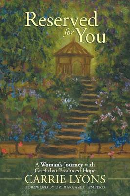 Reserved for You: A Woman's Journey with Grief That Produced Hope. (Paperback)