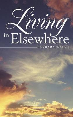 Living in Elsewhere (Paperback)