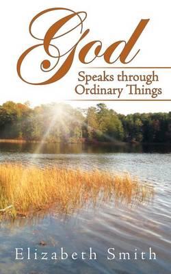 God Speaks Through Ordinary Things (Paperback)