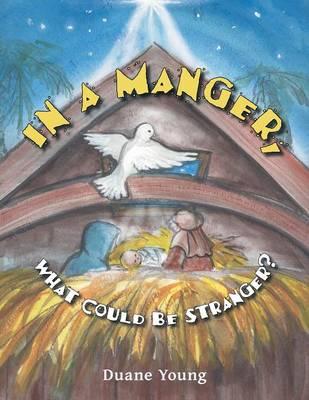 In a Manger, What Could Be Stranger? (Paperback)