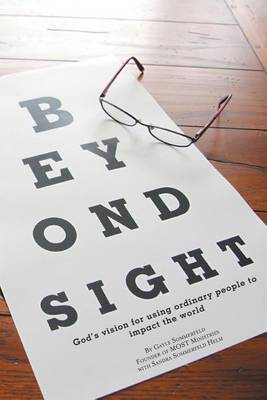 Beyond Sight: God's Vision for Using Ordinary People to Impact the World (Paperback)