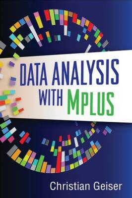 Data Analysis with Mplus - Methodology in the Social Sciences (Paperback)