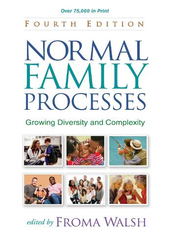 Normal Family Processes, Fourth Edition: Growing Diversity and Complexity (Hardback)