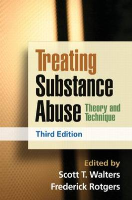 Treating Substance Abuse, Third Edition: Theory and Technique (Hardback)