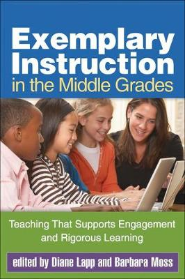 Exemplary Instruction in the Middle Grades: Teaching That Supports Engagement and Rigorous Learning (Paperback)
