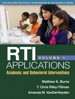 RTI Applications, Volume 1: Academic and Behavioral Interventions - Guilford Practical Intervention in the Schools (Paperback)