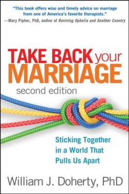 Take Back Your Marriage, Second Edition: Sticking Together in a World that Pulls Us Apart (Paperback)