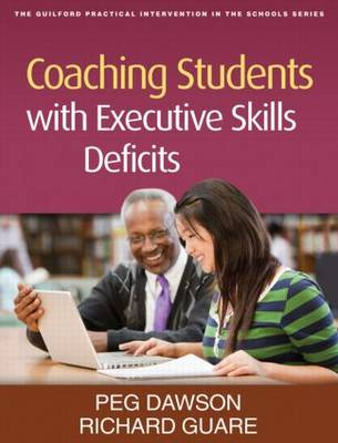 Coaching Students with Executive Skills Deficits - Guilford Practical Intervention in the Schools (Paperback)