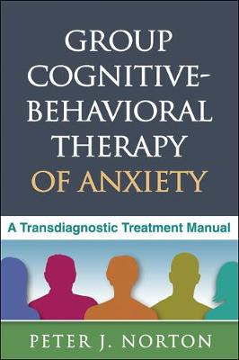 Group Cognitive-Behavioral Therapy of Anxiety: A Transdiagnostic Treatment Manual (Hardback)