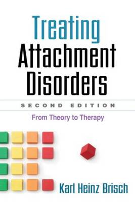 Treating Attachment Disorders, Second Edition: From Theory to Therapy (Hardback)