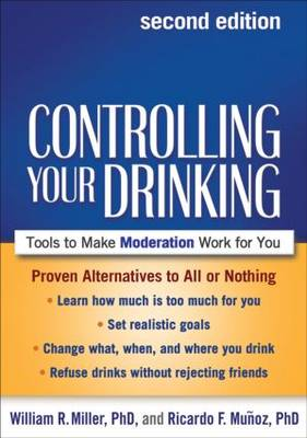 Controlling Your Drinking, Second Edition: Tools to Make Moderation Work for You (Paperback)
