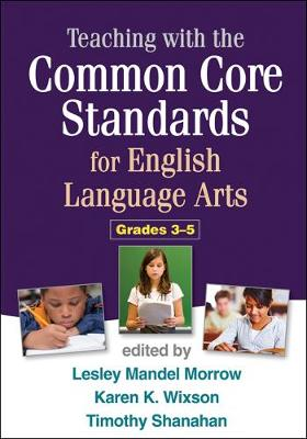 Teaching with the Common Core Standards for English Language Arts, Grades 3-5 (Paperback)