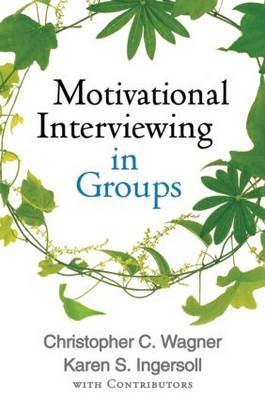 Motivational Interviewing in Groups - Applications of Motivational Interviewing (Hardback)