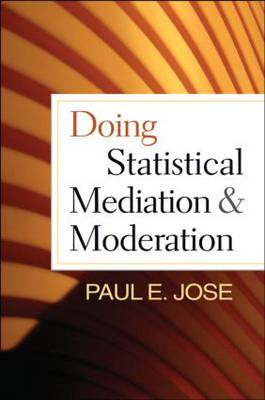 Doing Statistical Mediation and Moderation - Methodology in the Social Sciences (Paperback)