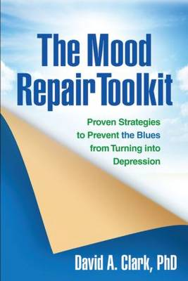 The Mood Repair Toolkit: Proven Strategies to Prevent the Blues from Turning into Depression (Paperback)