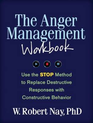The Anger Management Workbook: Use the STOP Method to Replace Destructive Responses with Constructive Behavior - The Guilford Self-Help Workbook Series (Paperback)