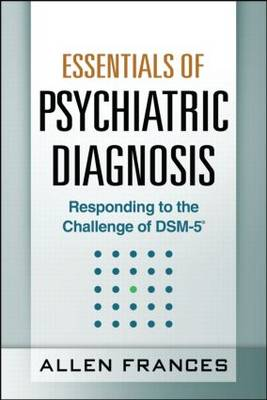 Essentials of Psychiatric Diagnosis: Responding to the Challenge of DSM-5 (Paperback)