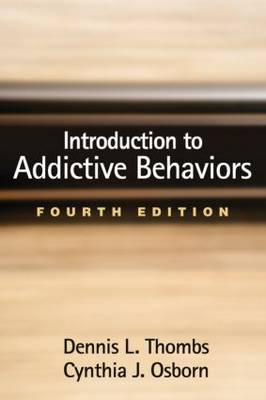 Introduction to Addictive Behaviors, Fourth Edition (Hardback)