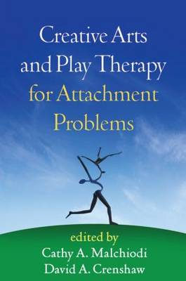Creative Arts and Play Therapy for Attachment Problems - Creative Arts and Play Therapy (Hardback)