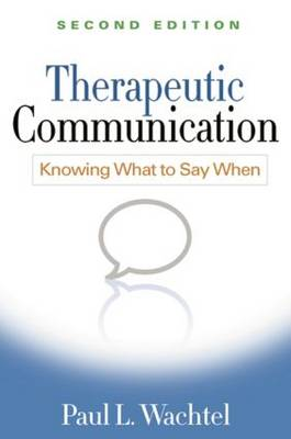 Therapeutic Communication, Second Edition: Knowing What to Say When (Paperback)