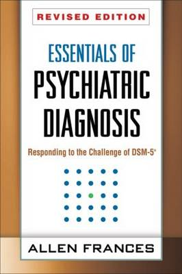 Essentials of Psychiatric Diagnosis, Revised Edition: Responding to the Challenge of DSM-5 (R) (Paperback)