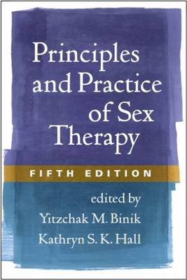Principles and Practice of Sex Therapy, Fifth Edition (Hardback)
