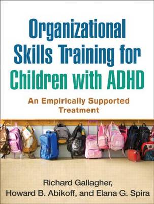 Organizational Skills Training for Children with ADHD: An Empirically Supported Treatment (Paperback)