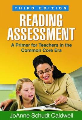 Reading Assessment, Third Edition: A Primer for Teachers in the Common Core Era (Paperback)
