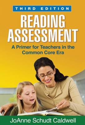 Reading Assessment, Third Edition: A Primer for Teachers in the Common Core Era (Hardback)