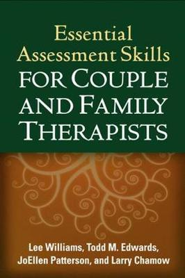 Essential Assessment Skills for Couple and Family Therapists - The Guilford Family Therapy (Paperback)