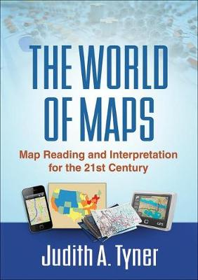 The World of Maps: Map Reading and Interpretation for the 21st Century (Hardback)