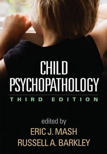 Child Psychopathology, Third Edition (Hardback)