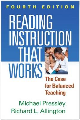 Reading Instruction That Works, Fourth Edition: The Case for Balanced Teaching (Paperback)